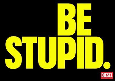 Entropy Marketing: be Stupid…?!