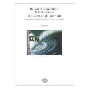Finanza frattale: Benoit Mandelbrot  e il disordine dei Mercati