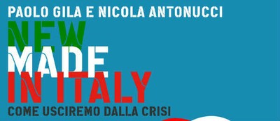 New Made in Italy – come usciremo dalla Crisi