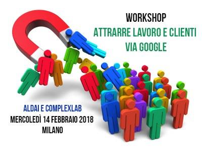 WORKSHOP :  Attrarre lavoro e clienti via Google